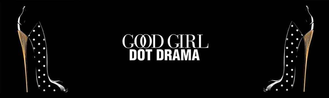 Good Girl Dot Drama Limited Edition